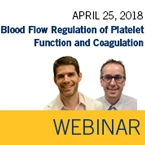 ISTH Webinar: Blood Flow Regulation of Platelet Function and Coagulation