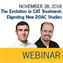 ISTH Webinar: The Evolution in CAT Treatment: Digesting New DOACs Studies Data