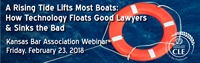 KBA Webinar - A Rising Tide Lifts Most Boats; How Technology Floats Good Lawyers and Sinks the Bad