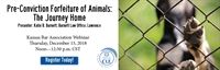 KBA Webinar: Pre-Conviction Forfeiture of Animals: The Journey Home