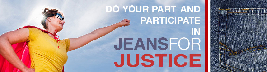 Do your part and participate in Jeans for Justice!