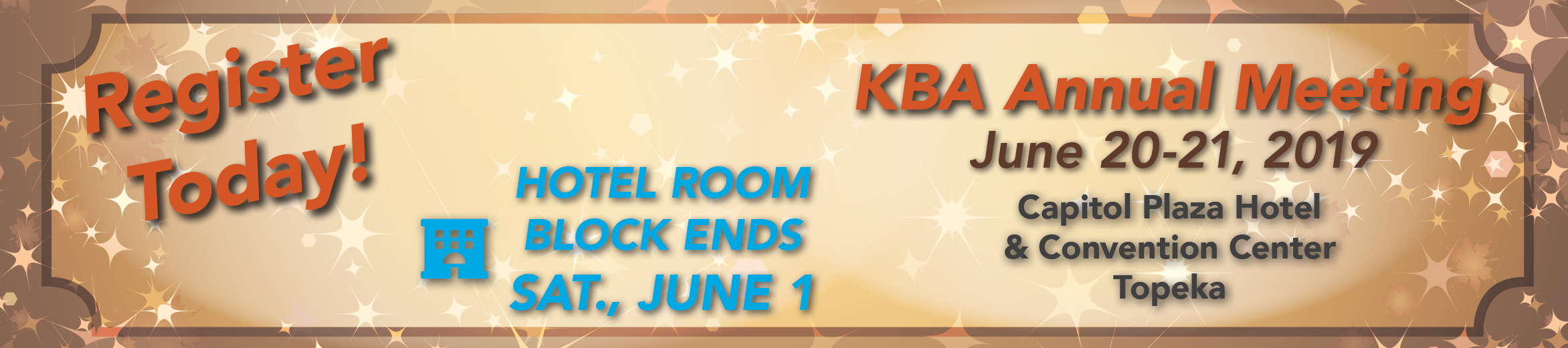Annual Meeting 2019 - register for KBA annual meeting in Topeka. June 20-21, 2019