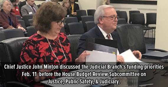 Chief Justice John D. Minton Jr. discussed the Judicial Branch's funding priorities Feb. 11 before the House Budget Review Subcommittee on Justice, Public Safety, & Judiciary at the Capitol Annex in Frankfort.