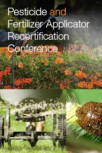Pesticide and Fertilizer Applicator Recertification Conference