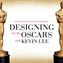 Designing for the Oscars with Kevin Lee