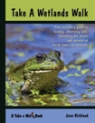 Take a Wetlands Walk ( Great for the Family )