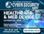Healthcare & Med Device CyberSecurity Summit