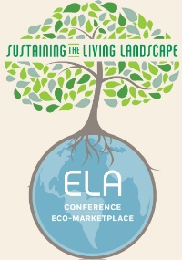 22nd Annual ELA Conference & Eco-Marketplace Sustaining the Living Landscape