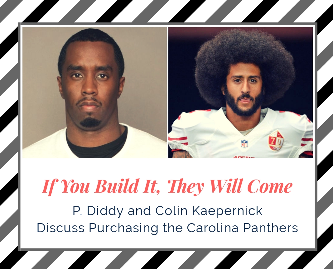 P. Diddy and Colin Kaepernick