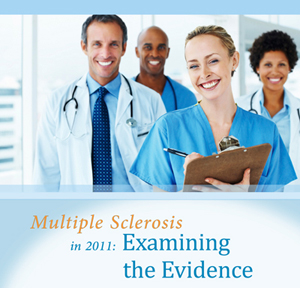 Multiple Sclerosis in 2011: Examining the Evidence