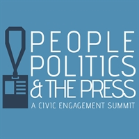 People, Politics & the Press: A Civic Engagement Summit