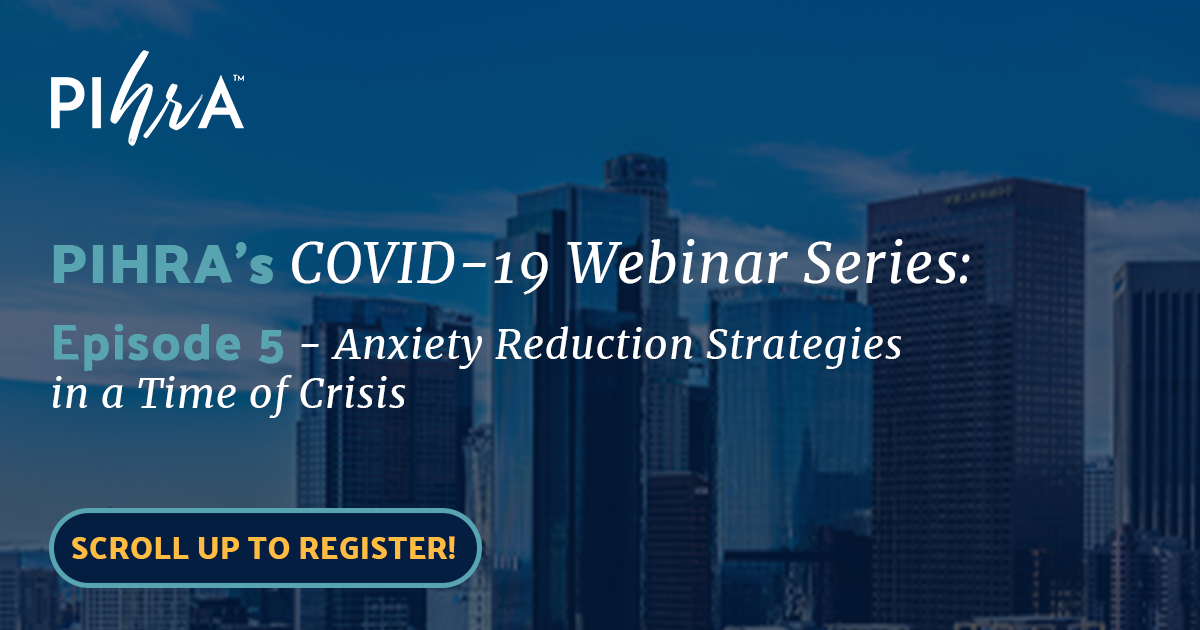 PIHRA COVID-19 Episode 5: Anxiety Reduction Strategies in a Time of Crisis, presented by Clark Souers