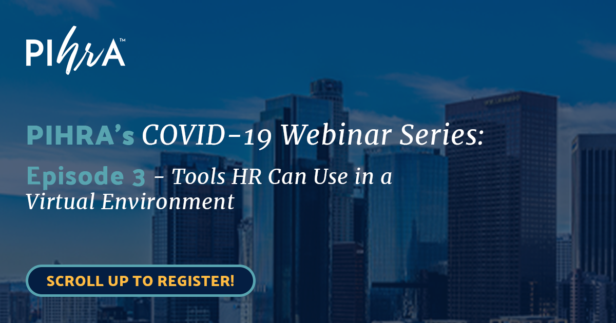 PIHRA COVID-19 Webinar Episode 3 - Tools HR Can Use in a Virtual Environment