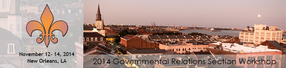 2014 Governmental Relations Section Workshop, November 12-14, 2014, New Orleans, LA