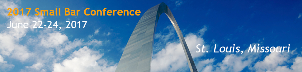 2017 Small Bar Conference | June 22-24, 2017 | St. Louis, MO