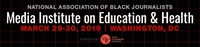 2019 NABJ Media Institute on Education and Health