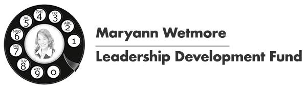 Maryann Wetmore Leadership Development Fund