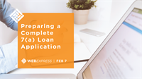 WEBExpress: Preparing a Complete 7(a) Loan Application