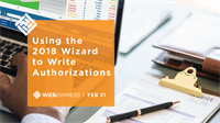WEBExpress:  Using the 2018 Wizard to Write Authorizations