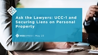 WEBExpress:  Ask the Lawyers: UCC-1 and Securing Liens on Personal Property