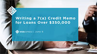 WEBExpress: Writing a 7(a) Credit Memo for Loans Over $350,000