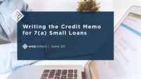 WEBExpress: Writing the Credit Memo for 7(a) Small Loans