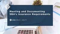 WEBExpress: Meeting and Documenting SBA's Insurance Requirements