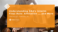 WEBExpress: Understanding SBA's Interim Final Rule: Affiliation ... and More
