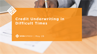 WEBExpress: Credit Underwriting in Difficult Times