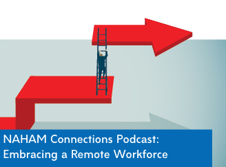 "Representative image for ""NAHAM Connections Podcast Episode 2: Embracing a Remote Workforce"""