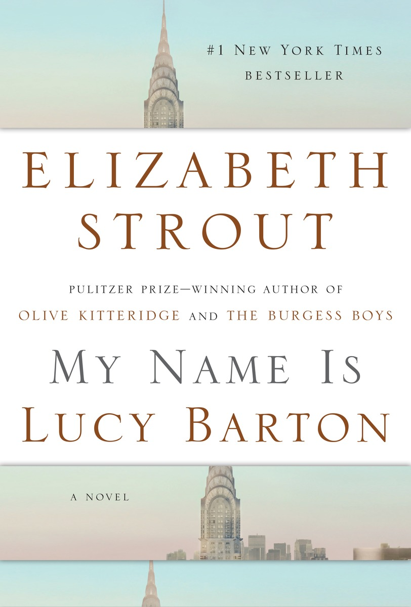 My Name Is Lucy Barton By Elizabeth Strout (random House)