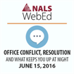 Office Conflict, Resolution and What Keeps You Up at Night