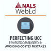 Perfecting UCC Financing Statements / Avoiding Costly Mistakes