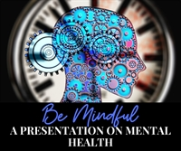 Be Mindful: A Presentation on Anxiety