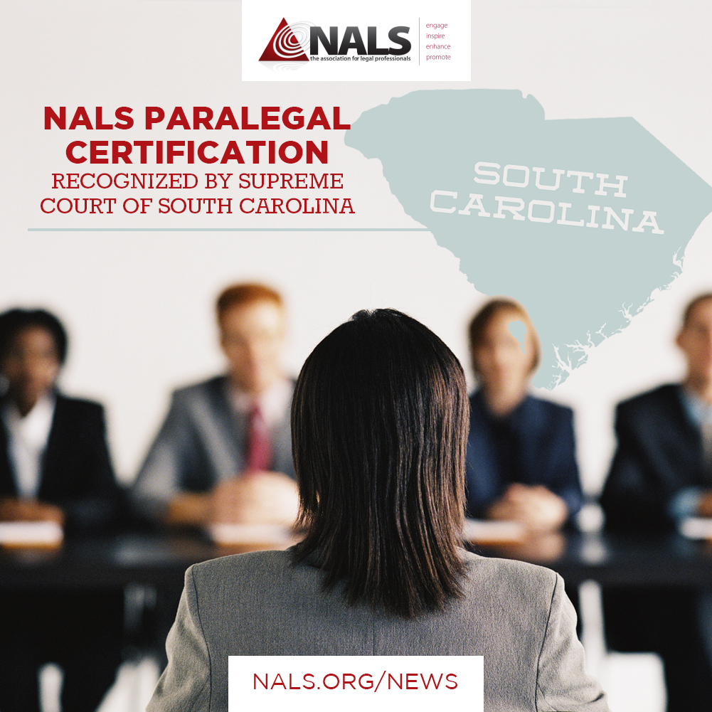 NALS Paralegal Certification Recognized by Supreme Court of South Caroline