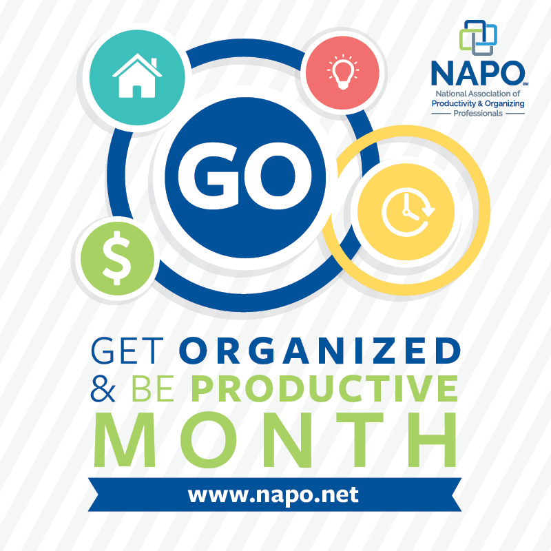 This Month Long Campaign By The National Ociation Of Professional Organizers Napo Promotes Benefits Working With An Organizing Or Productivity