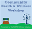 Community Health & Wellness Workshop