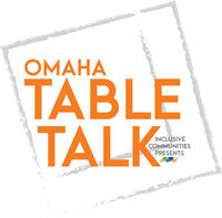 Omaha Table Talk - The Main Event: Race & Identity