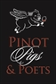 Pinot, Pigs & Poets