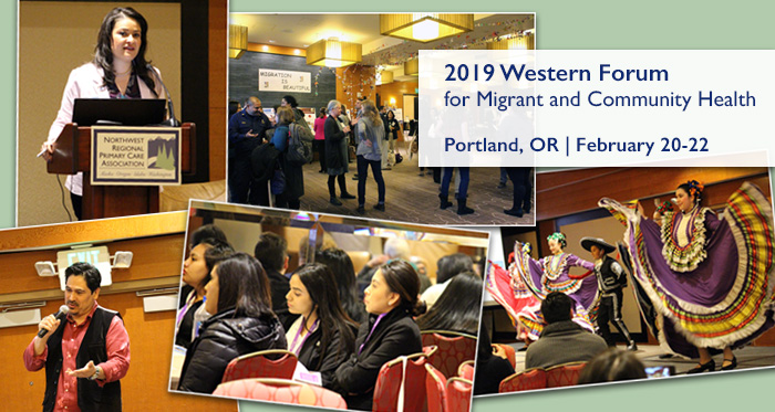 2019 Western Forum for Migrant and Community Health - Join us in Portland, OR! February 20-22, 2019
