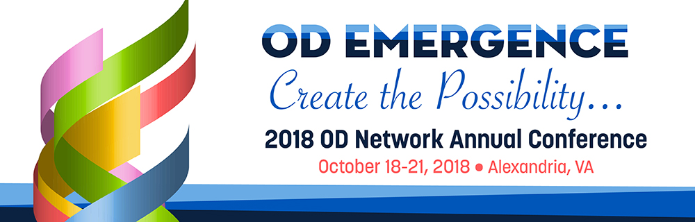 2018 OD Network Annual Conference: Create the Possibility, October 18-21, 2018, Alexandria, VA