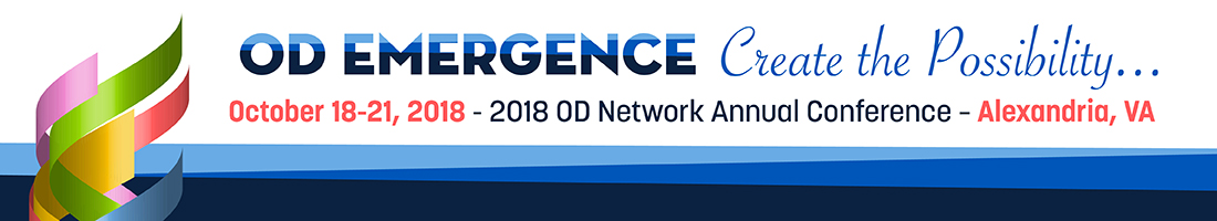 2018 OD Network Annual Conference - OD Emergence: Create the Possibility...