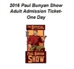 2016 Paul Bunyan Show Adult Admission Ticket-One Day