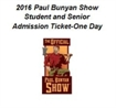 2016 Paul Bunyan Show Student and Senior Admission-One Day