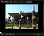 Paul Bunyan Show Video