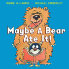Cover of Maybe a Bear Ate It!