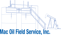 Mac Oil Field Service, Inc.