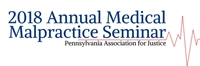 2018 Annual Medical Malpractice Seminar - Pittsburgh