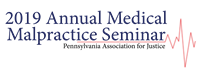 2019 Annual Medical Malpractice Seminar - Pittsburgh