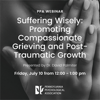 Webinar - Suffering Wisely: Promoting Compassionate Grieving and Post-Traumatic Growth